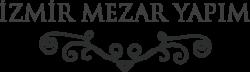 İzmir Mezar Yapım İzmir Mezar